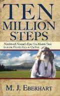 Ten Million Steps: Nimblewill Nomad's Epic 10-Month Trek from the Florida Keys to Quebec