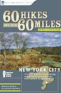 60 Hikes Within 60 Miles: New York City: Including Northern New Jersey, Western Long Island, and Southwestern Connecticut (60 Hikes Within 60 Miles New York City: Including Southern Connectic)