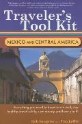 Travelers Tool Kit Mexico & Central America Everything You Need to Know to Eat Well Stay Healthy Travel Safely Save Money & Have a Ball