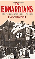 Edwardians : the Remaking of British Society (85 Edition)