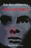An Accidental Anarchist: How the Killing of a Humble Jewish Immigrant by Chicago's Chief of Police Exposed the Conflict Between Law & Order and Civil Rights in Early 20th Century America Cover