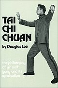 Tai Chi Ch'uan the Philosophy of Yin and Yang and Its Applications