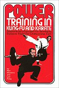 Power Training in Kung-Fu and Karate