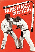 Nunchaku In Action For Kobudo & Law Enfo