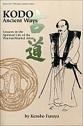 Kodo Ancient Ways: Lessons in the Spiritual Life of the Warrior/Martial Arts (Literary Links to the Orient) Cover