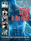 Stay in the Fight: A Martial Athlete's Guide to Preventing and Overcoming Injury