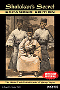 Shotokan's Secret-Expanded Edition: The Hidden Truth Behind Karate's Fighting Origins (with New Material)