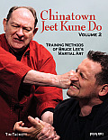 Chinatown Jeet Kune Do, Volume 2: Training Methods of Bruce Lee's Martial Art (Chinatown Jeet Kune Do)