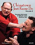 Chinatown Jeet Kune Do, Volume 2: Training Methods of Bruce Lee's Martial Art