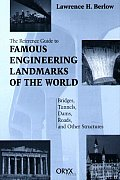 Reference Guide to Famous Engineering Landmarks of the World: Bridges, Tunnels, Dams, Roads, and Other Structures