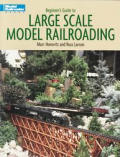 Beginner's Guide to Large Scale Model Railroading (Model Railroader)