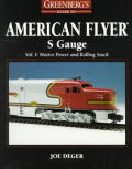 Greenbergs Guide To American Flyer S Gauge Volume 1