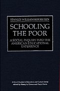 Schooling the Poor: A Social Inquiry Into the American Educational Experience