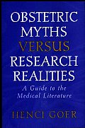 Obstetric Myths Versus Research Realities: A Guide to the Medical Literature Cover