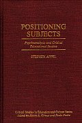 Positioning Subjects: Psychoanalysis and Critical Educational Studies