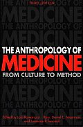 The Anthropology of Medicine: From Culture to Method Third Edition