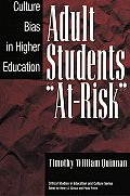 Adult Students At-Risk: Culture Bias in Higher Education