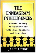 The Enneagram Intelligences: Understanding Personality for Effective Teaching and Learning