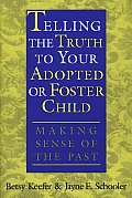 Telling The Truth To Your Adopted Or Fos