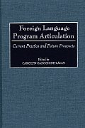 Foreign Language Program Articulation: Current Practice and Future Prospects