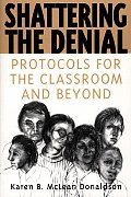 Shattering the Denial: Protocols for the Classroom and Beyond