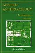 Applied Anthropology : an Introduction (3RD 02 Edition)