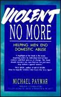 Violent No More Helping Men End Domestic