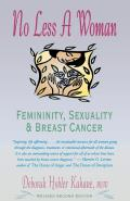 No Less a Woman: Femininity, Sexuality & Breast Cancer