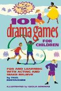 101 Drama Games for Children: Fun and Learning with Acting and Make-Believe (Hunter House Smartfun Book)