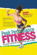 Peak Performance Fitness Maximizing Your Fitness Potential Without Injury or Strain