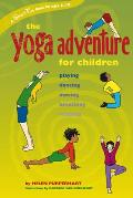 Yoga Adventure for Children Playing Dancing Moving Breathing Relaxing