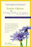 Positive Options for Living with COPD: Self-Help and Treatment for Chronic Obstructive Pulmonary Disease (Positive Options for Health) Cover