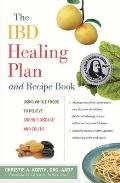 IBD Healing Plan & Recipe Book Using Whole Foods to Relieve Crohns Disease & Colitis
