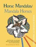 Horse Mandalas/Mandala Horses: Coloring and Design Book