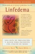 Linfedema: Una Guia de Prevencion y Sanacion Para Pacientes Con Cancer de Mama = Lymphedema