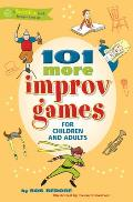 101 More Improv Games for Children and Adults (Smartfun Activity Books)