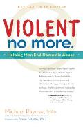 Violent No More: Helping Men End Domestic Abuse