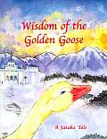 Wisdom Of The Golden Goose A Jataka Tale