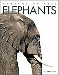 Amazing Animals: Elephants