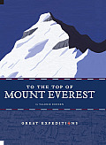 To the Top of Mount Everest (Great Expeditions)