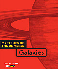 Mysteries of the Universe: Galaxies (Mysteries of the Universe)
