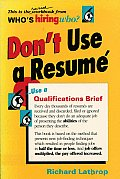 Dont Use a Resume Use a Qualifications Brief