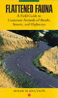 Flattened fauna :a field guide to common animals of roads, streets, and highways