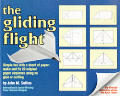 Gliding Flight Simple Fun With A Sheet Of Paper Make & Fly 20 Original Paper Airplanes Using No Glue or Cutting