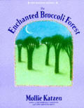 Enchanted Broccoli Forest New Revised Edition
