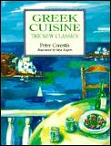 Greek Cuisine The New Classics