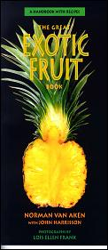 Great Exotic Fruit Book A Guide to Tropical & Subtropical Fruits