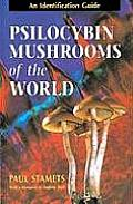 Psilocybin Mushrooms of the World: An Identification Guide Cover