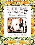 White Trash Cooking II Recipes for Gatherins