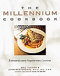 The Millennium Cookbook: Extraordinary Vegetarian Cuisine Cover